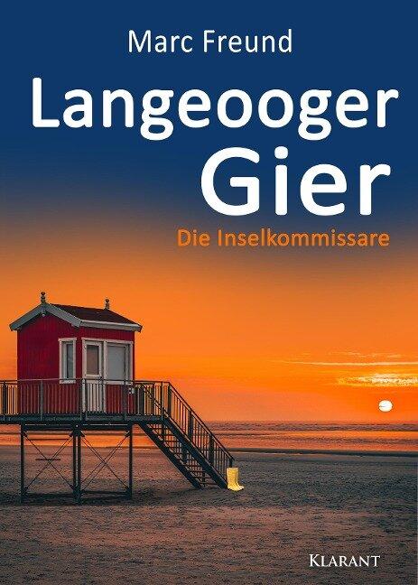 Langeooger Gier. Ostfrieslandkrimi - Marc Freund