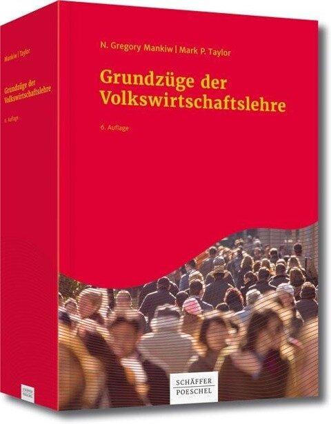 Grundzüge der Volkswirtschaftslehre - N. Gregory Mankiw, Mark P. Taylor
