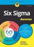 Six Sigma für Dummies - Craig Gygi, Neil Decarlo, Bruce Williams