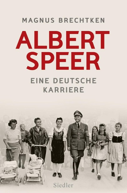 Albert Speer - Magnus Brechtken