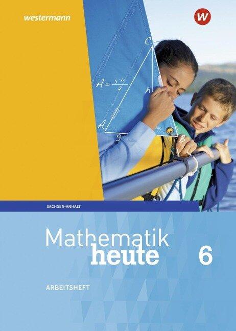 Mathematik heute 6. Arbeitsheft mit Lösungen. Sachsen-Anhalt -