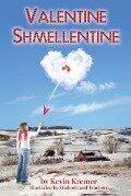Valentine Shmellentine - Kevin Kremer
