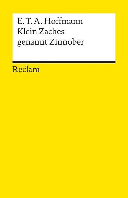 Klein Zaches genannt Zinnober - Ernst Theodor Amadeus Hoffmann