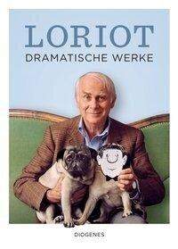 Dramatische Werke - Loriot, Vicco von Bülow