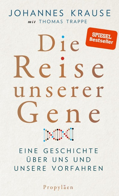 Die Reise unserer Gene - Johannes Krause, Thomas Trappe