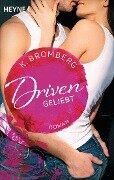 Driven. Geliebt - K. Bromberg