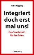Integriert doch erst mal uns! - Petra Köpping