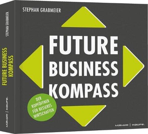 Future Business Kompass - Stephan Grabmeier