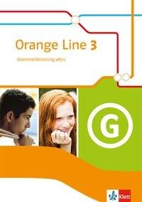 Orange Line 3. Grammatiktraining aktiv. Klasse 7. Neue Ausgabe -