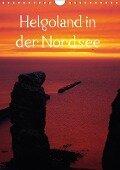 Helgoland in der Nordsee (Wandkalender 2018 DIN A4 hoch) Dieser erfolgreiche Kalender wurde dieses Jahr mit gleichen Bildern und aktualisiertem Kalendarium wiederveröffentlicht. - K. A. Kattobello