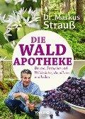Die Wald-Apotheke - Markus Strauß