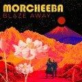 Morcheeba: Blaze Away -
