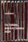 Der Frühling, dem kein Sommer folgte - Gerd Meiser
