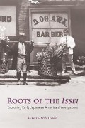 Roots of the Issei - Andrew Way Leong