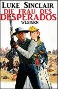 Die Frau des Desperados - Luke Sinclair