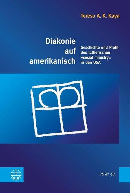 Diakonie auf amerikanisch - Teresa A. K. Kaya