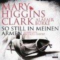 So still in meinen Armen - Mary Higgins Clark, Alafair Burke