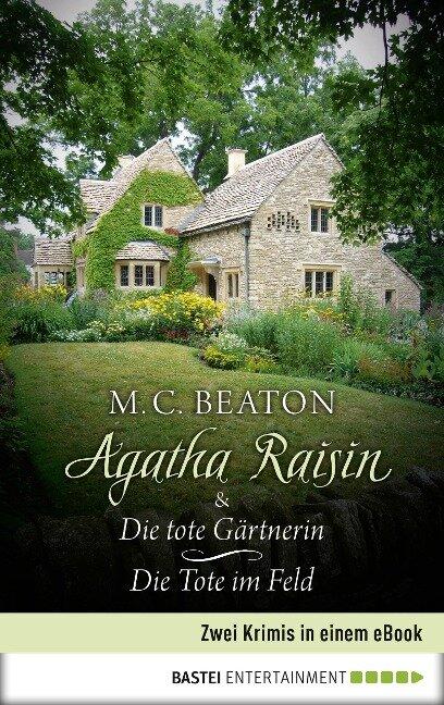 Agatha Raisin & Die tote Gärtnerin / Die Tote im Feld - M. C. Beaton