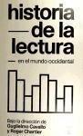 Historia de la lectura en el mundo occidental - Guglielmo Cavallo, Roger Chartier
