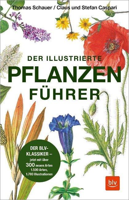 Der illustrierte Pflanzenführer - Claus Caspari, Stefan Caspari, Thomas Schauer