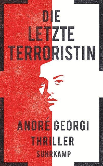 Die letzte Terroristin - André Georgi