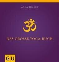 Das große Yogabuch - Anna Trökes