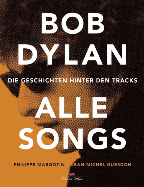Bob Dylan - Alle Songs - Philippe Margotin, Jean-Michel Guesdon