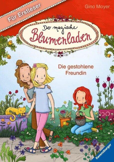Der magische Blumenladen für Erstleser, Band 4: Die gestohlene Freundin - Gina Mayer