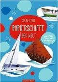 Die besten Papierschiffe der Welt - Julia Fröhlich