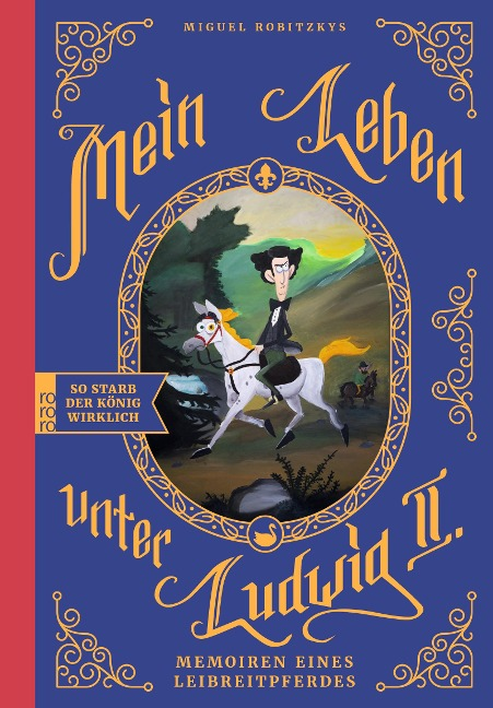 Mein Leben unter Ludwig II. - Miguel Robitzky