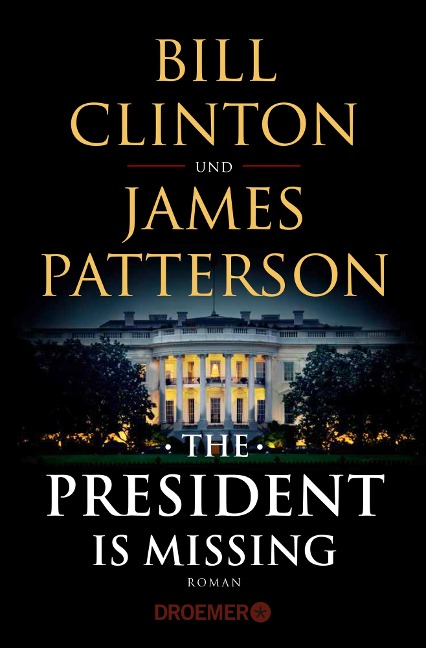 The President Is Missing - Bill Clinton, James Patterson