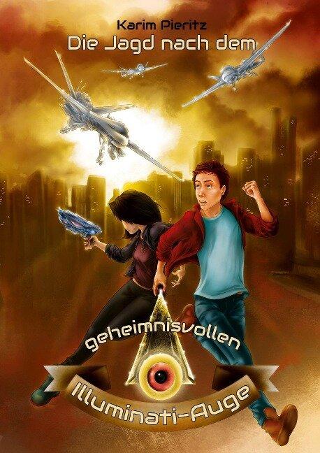 Die Jagd nach dem geheimnisvollen Illuminati-Auge - Karim Pieritz