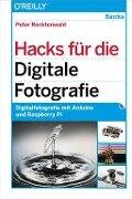 Hacks für die Digitale Fotografie - Peter Recktenwald