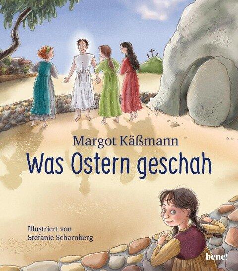 Was Ostern geschah - ein Bilderbuch für Kinder ab 5 Jahren - Margot Käßmann