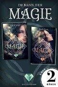 Im Bann der Magie: Alle Bände der verzaubernden Fantasy-Dilogie in einer E-Box! - Jess A. Loup