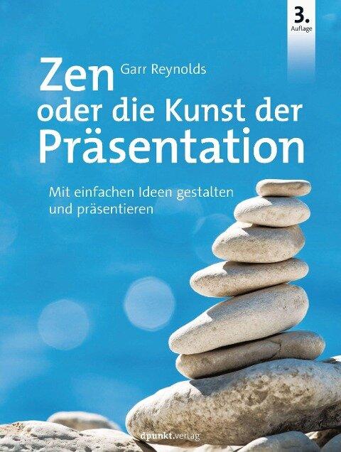 Zen oder die Kunst der Präsentation - Garr Reynolds