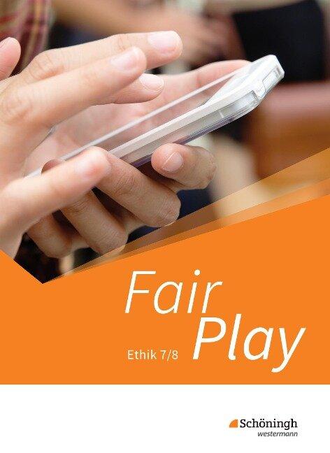 Fair Play 7/8. Schülerband. Lehrwerk für den Ethikunterricht. Neubearbeitung der Stammausgabe. Baden-Württemberg u.a. -