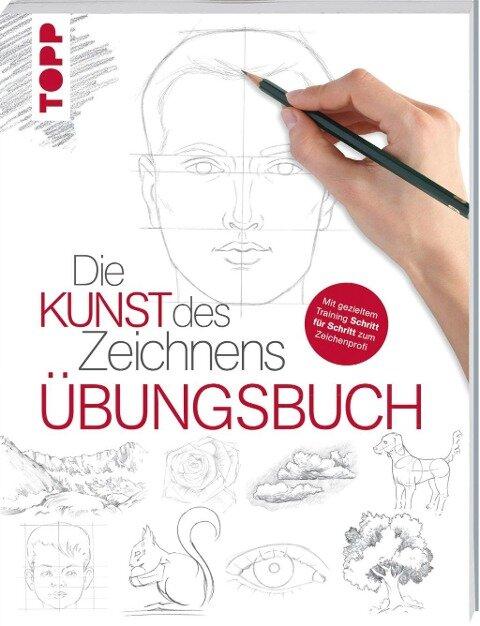 Die Kunst des Zeichnens - Übungsbuch -
