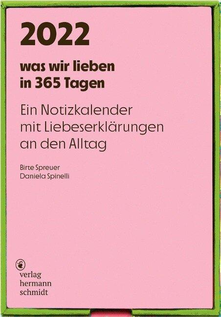 was wir lieben: in 365 Tagen 2022 - Daniela Spinelli, Birte Spreuer