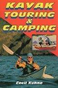 Kayak Touring and Camping - Cecil Kuhne