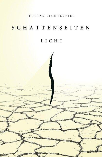 Schattenseiten Band 1 - Licht - Tobias Sichelstiel