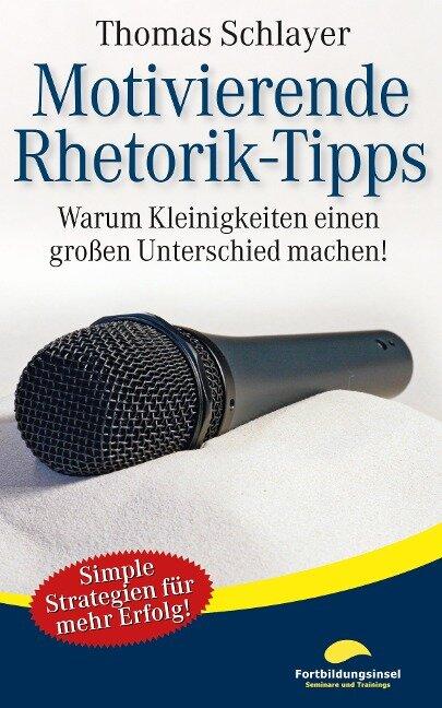 Motivierende Rhetorik-Tipps - Thomas Schlayer