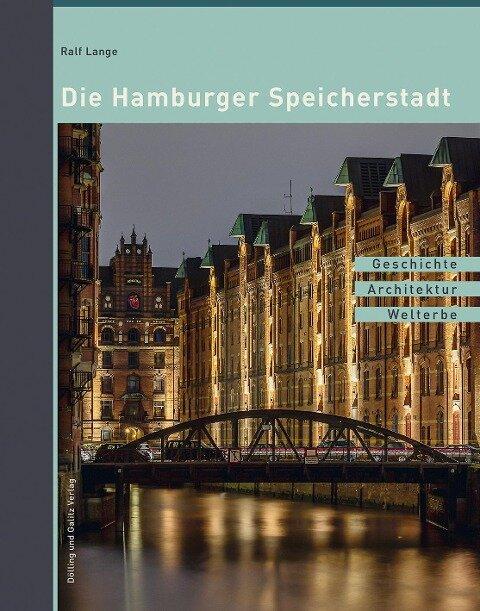 Die Hamburger Speicherstadt - Ralf Lange