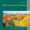 Herbst im Hessischen Hinterland - Fritz Runzheimer