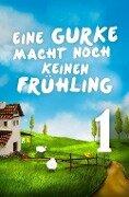 Eine Gurke macht noch keinen Frühling 1 - Eva Maaser