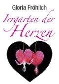 Irrgarten der Herzen - Gloria Fröhlich