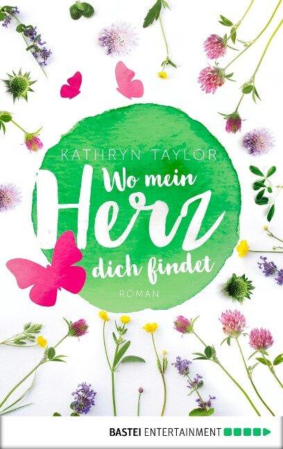 Wo mein Herz dich findet - Kathryn Taylor