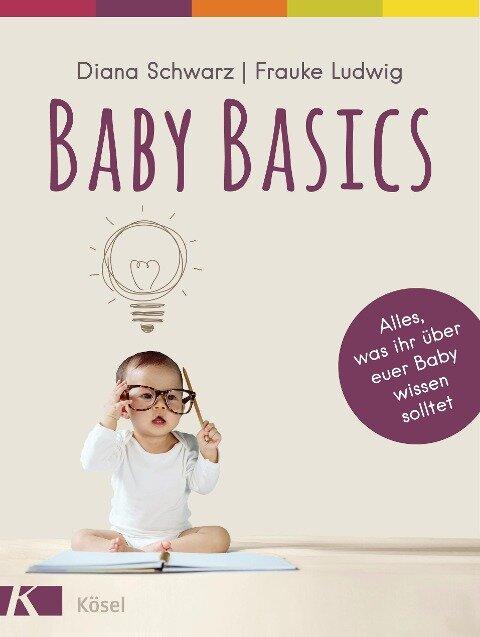 Baby Basics - Diana Schwarz, Frauke Ludwig