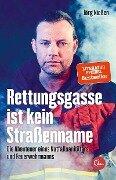 Rettungsgasse ist kein Straßenname - Jörg Nießen