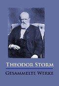 Theodor Storm - Gesammelte Werke - Theodor Storm